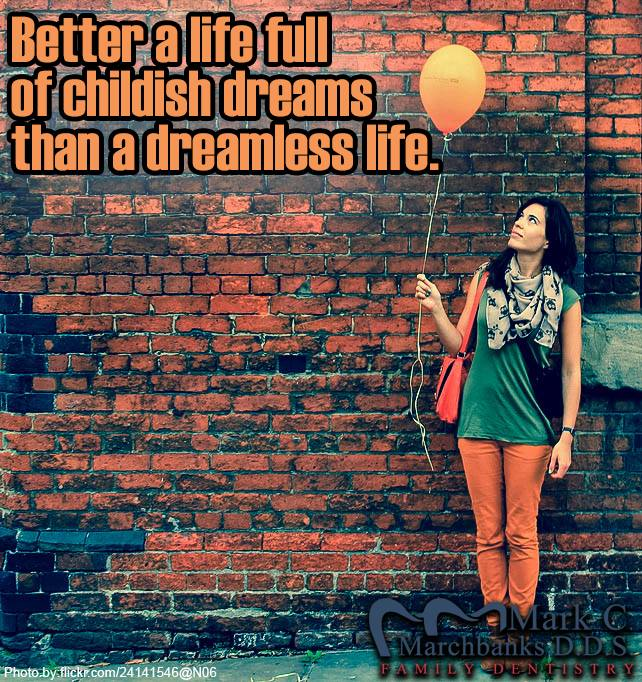 Better-a-life-full-of-childish-dreams-than-a-dreamless-life
