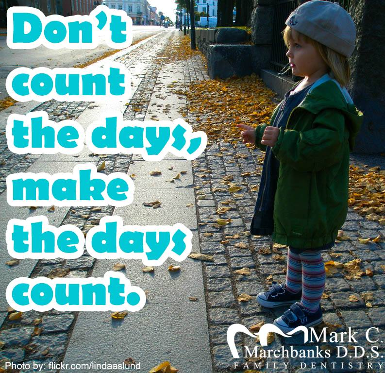 Dont-count-the-days-make-the-days-count