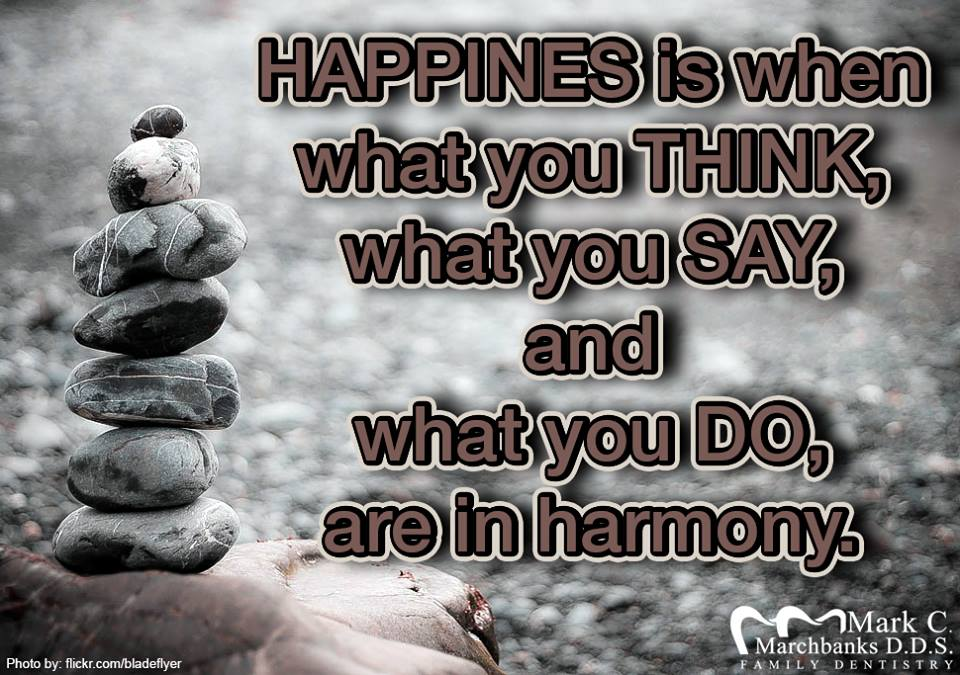 Happiness-is-when-what-you-think-what-you-say-and-what-you-do-are-in-harmony