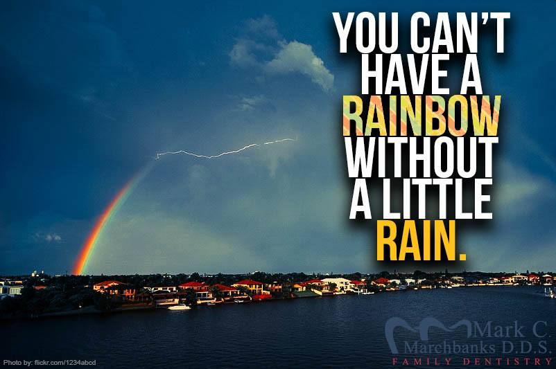 You-cant-have-a-rainbow-without-a-little-rain