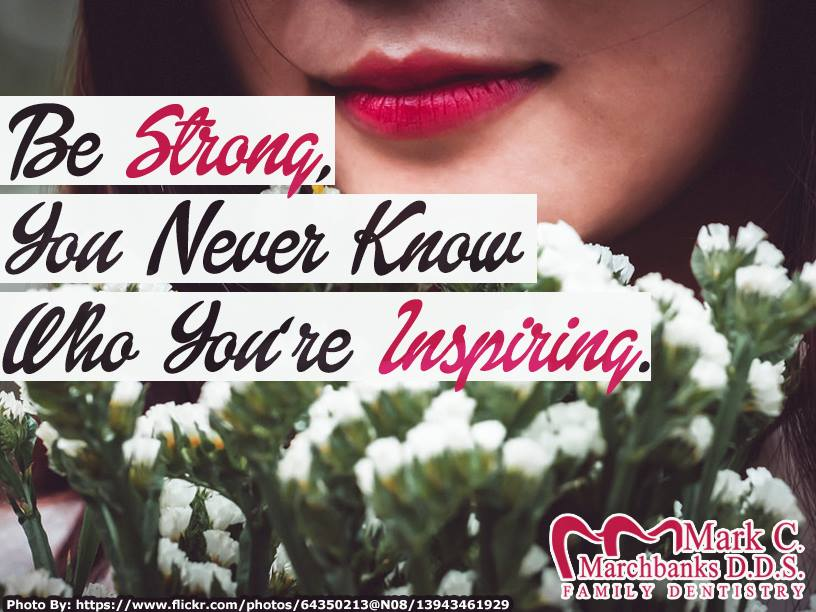 Be-strong-you-never-know-who-youre-inspiring