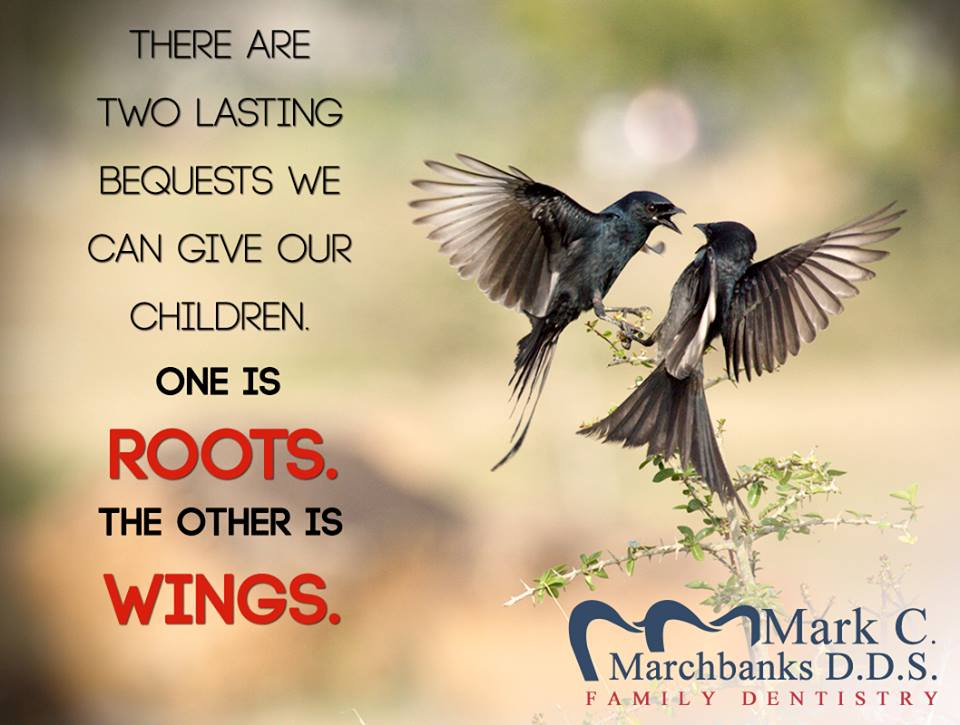 There-are-two-lasting-bequests-we-can-give-our-children-one-is-roots-the-other-is-wings