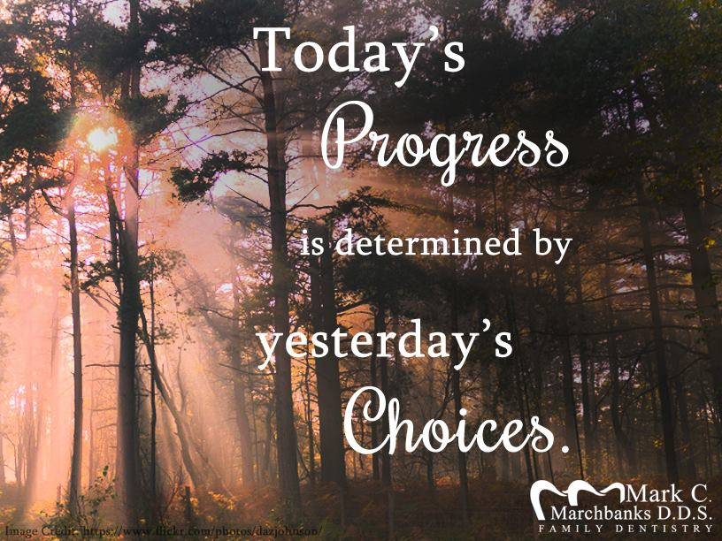 Todays-progress-is-determined-by-yesterdays-choices