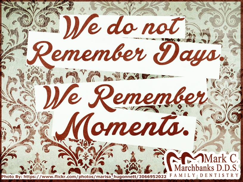 We-do-not-remember-days-we-remember-moments