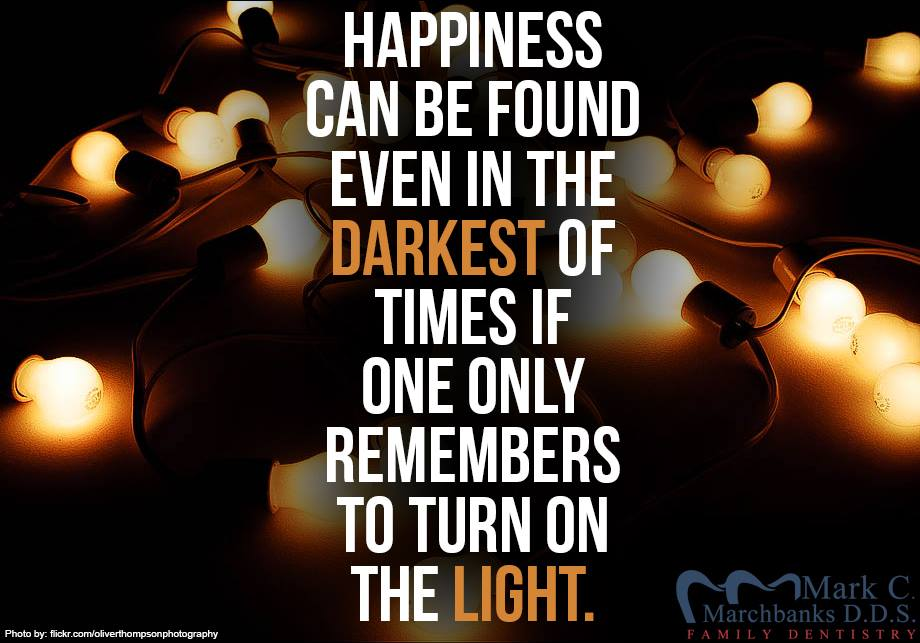 Happiness-can-be-found-even-in-the-darkest-of-times-if-one-only-remembers-to-turn-on-the-light