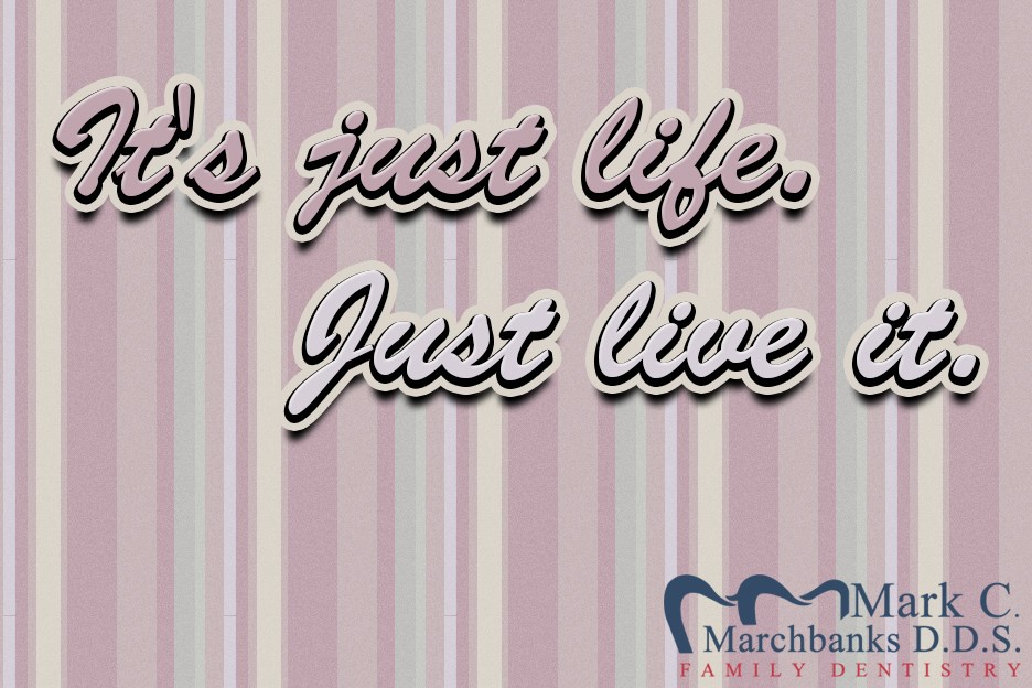 Its-just-life-just-live-it