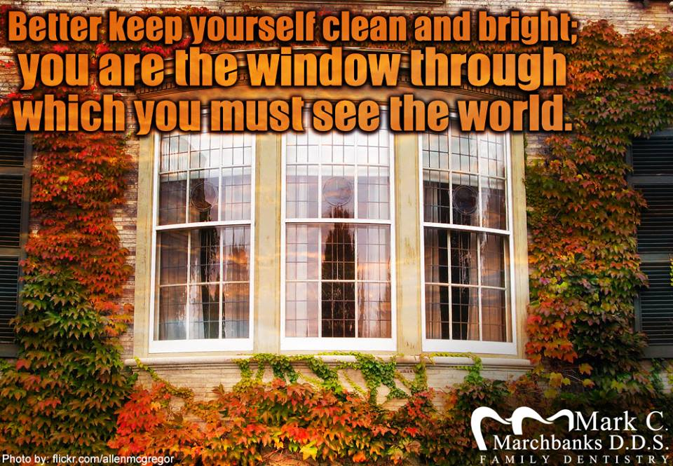 Better-keep-yourself-clean-and-bright-you-are-the-window-through-which-you-must-see-the-world