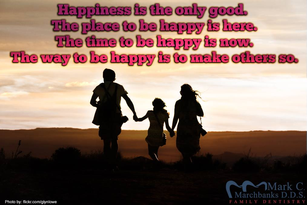 Happiness-is-the-only-good-the-place-to-be-happy-is-here-the-time-to-be-happy-is-now-the-way-to-be-happy-is-to-make-others-so