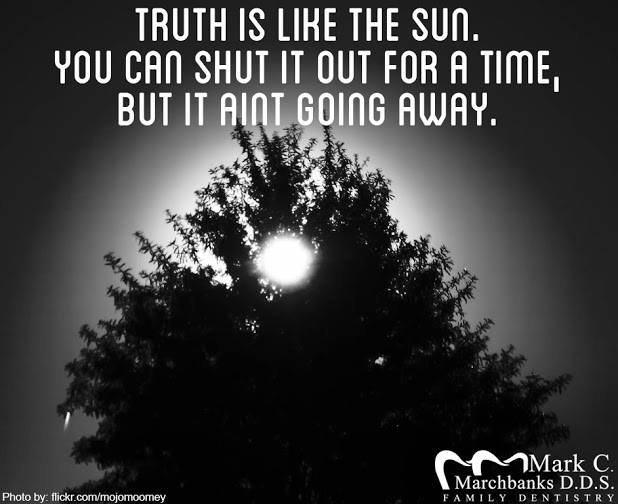 Truth-is-like-the-sun-you-can-shut-it-out-for-a-time-but-it-aint-going-away