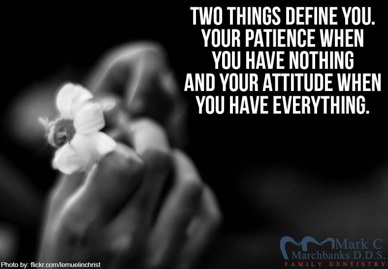 Two-things-define-you-your-patience-when-you-have-nothing-and-your-attitude-when-you-have-everything