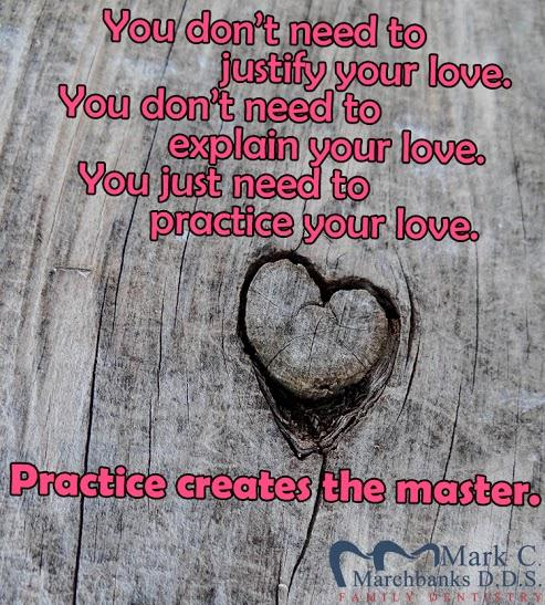 You-dont-need-to-justify-your-love-you-dont-need-to-explain-your-love-you-just-need-to-practice-your-love-practice-creates-the-master