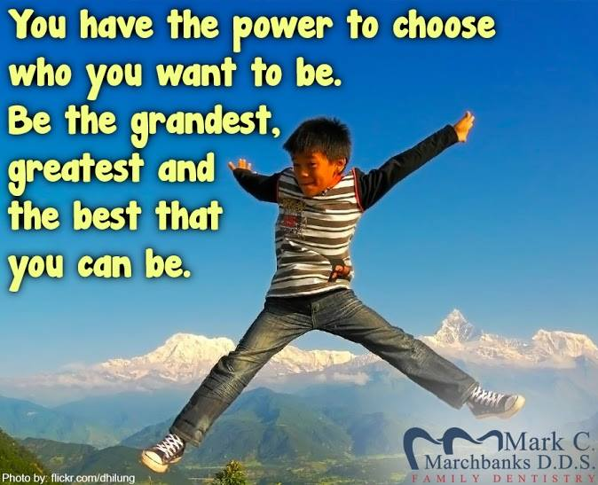You-have-the-power-to-choose-who-you-want-to-be-be-the-grandest-greatest-and-the-best-that-you-can-be