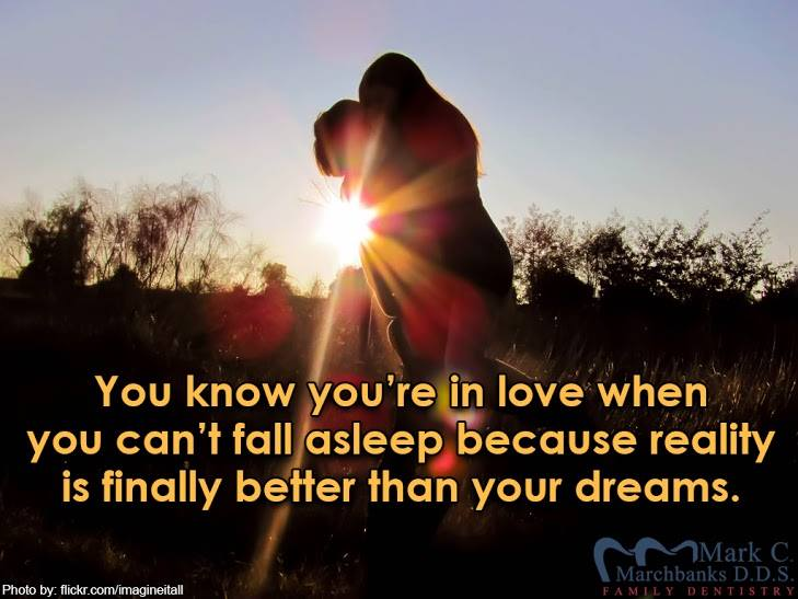 You-know-youre-in-love-when-you-cant-fall-asleep-because-reality-is-finally-better-than-your-dreams
