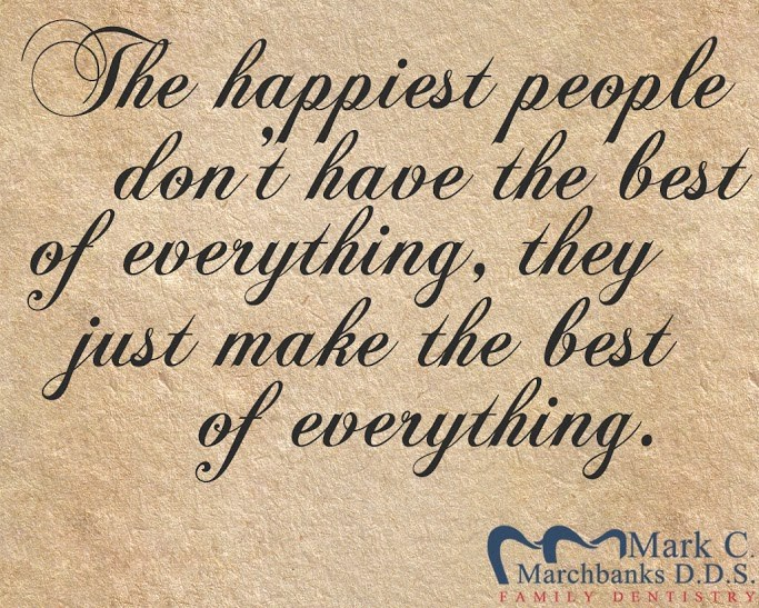the-happiest-people--on-t-have-the-best-of-everything-they-just-make-the-best-of-everything