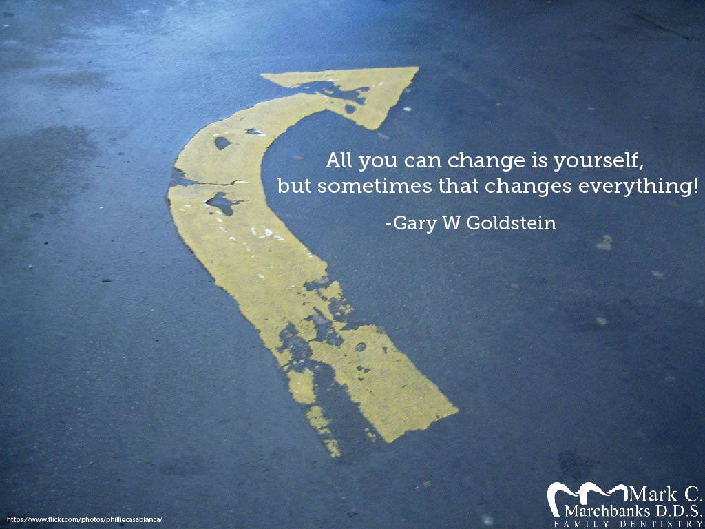 All you can change is yourself, but sometimes that changes everything!