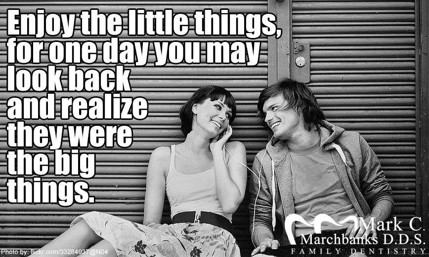 Enjoy-the-little-things-for-one-day-you-may-look-back-and-realize-they-were-the-big-things
