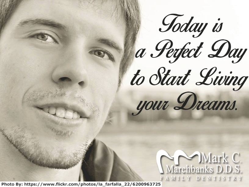 Today is perfect day to start living your dreams