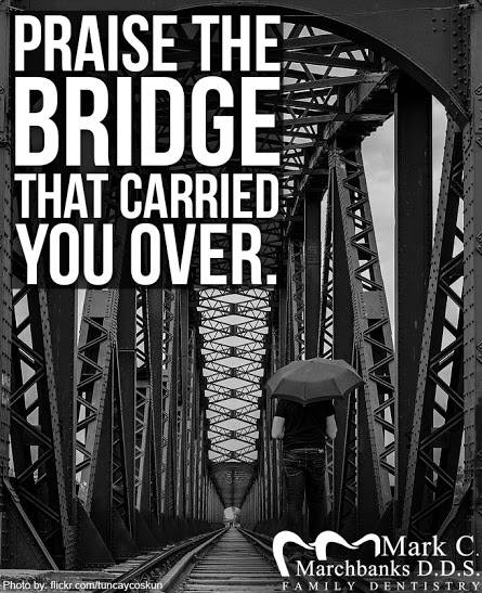 praise-the-bridge-than-carried-you-over