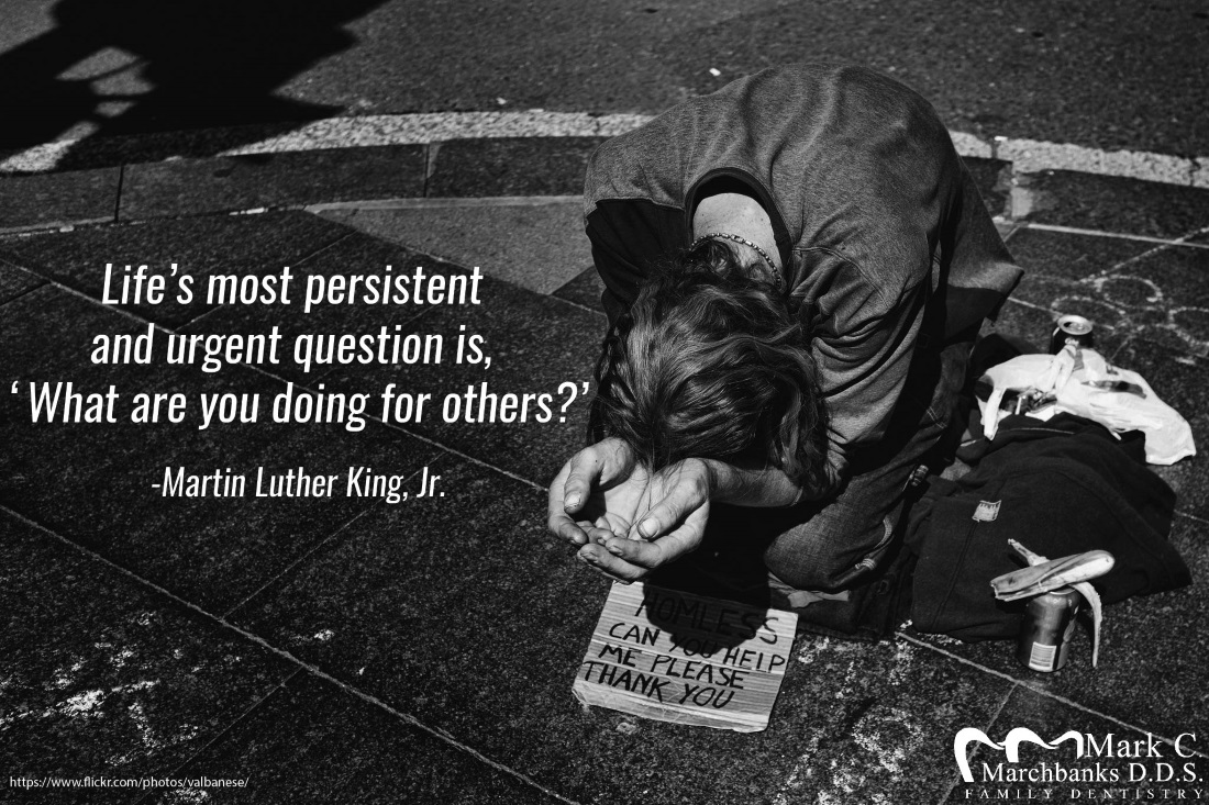 "Life's most persistent and urgent question is, ""What are you doing for others?"""
